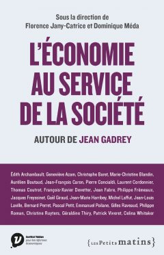 L'économie au service de la société – autour de Jean Gadrey